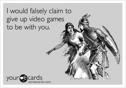 I would falsely claim to
