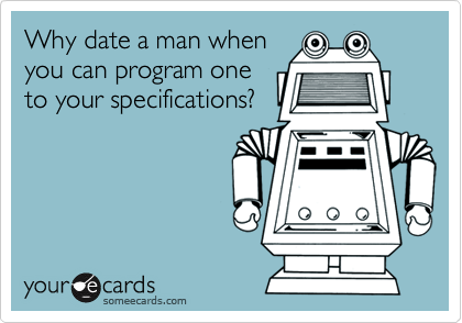 Why date a man when