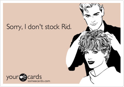 Sorry, I don't stock Rid.