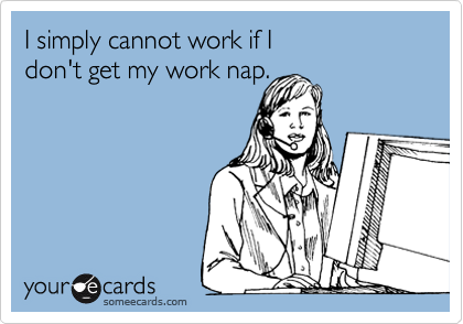 I simply cannot work if I 