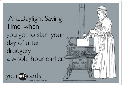 Ah...Daylight Saving