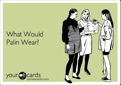 What Would Palin Wear?