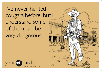 I've never hunted 