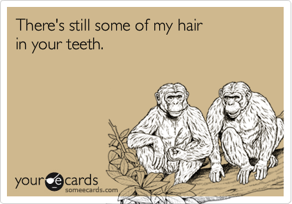 There's still some of my hair