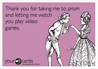 Thank you for taking me to prom