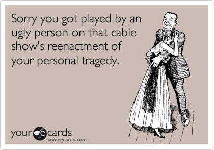 Sorry you got played by an