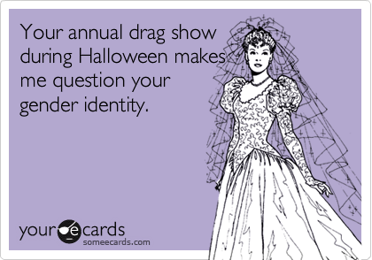 Your annual drag show