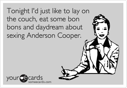 Tonight I'd just like to lay on