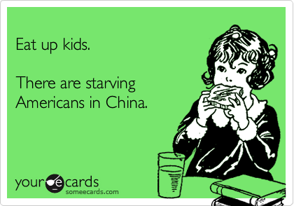 Eat up kids.