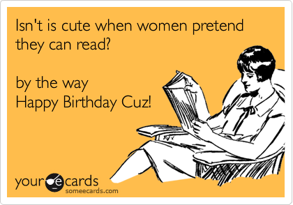 Isn't is cute when women pretend they can read?