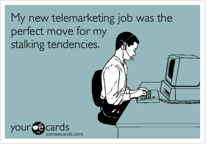 My new telemarketing job was the perfect move for my