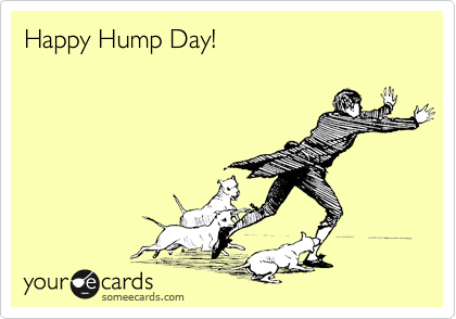 Happy hump day someecards also mod happy hump day courtesy hello ecard happy hump day m4hsunfo