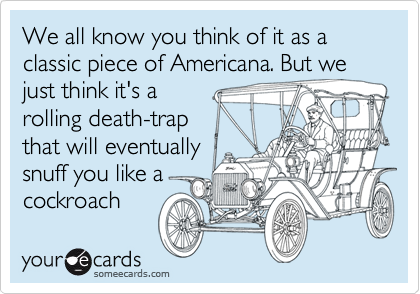 We all know you think of it as a classic piece of Americana. But we
