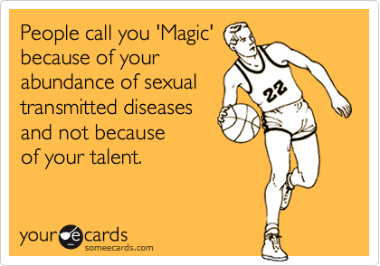 People call you 'Magic'