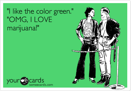 """I like the color green.""