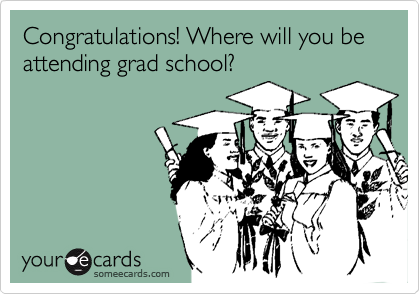 Congratulations! Where will you be attending grad school?