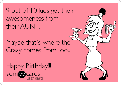 9 Out Of 10 Kids Get Their Awesomeness From AUNT Maybe Thats