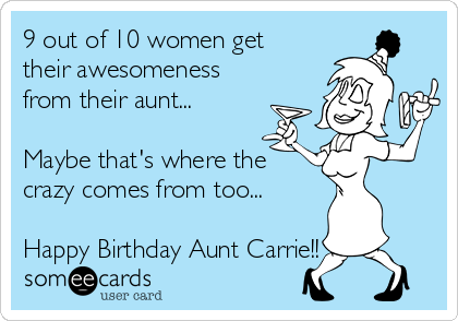 Out Of Women Get Their Awesomeness From Aunt Png 420x294 Happy Birthday Ecards