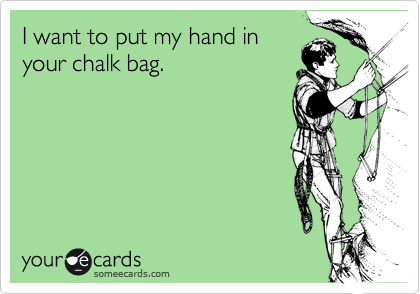 i want to put my hand in your chalk bag sports ecard