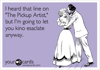 I heard that line on