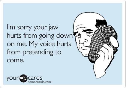 I'm sorry your jaw 