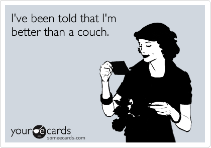 I've been told that I'm