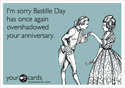 I'm sorry Bastille Day 