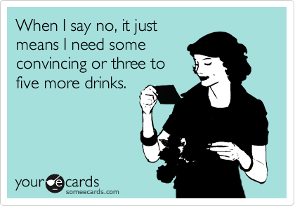 When I say no, it just