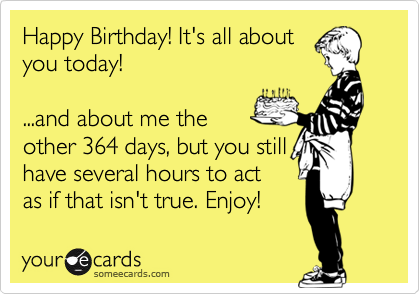 several hours to act as if that isn t true enjoy birthday ecard