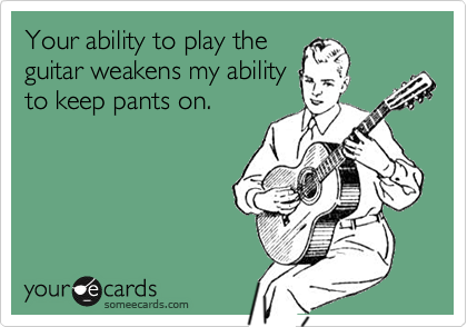 Your ability to play the