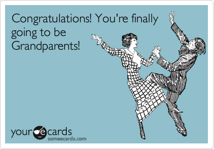congratulations you re finally going to be grandparents
