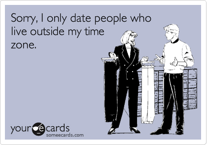 Sorry, I only date people who