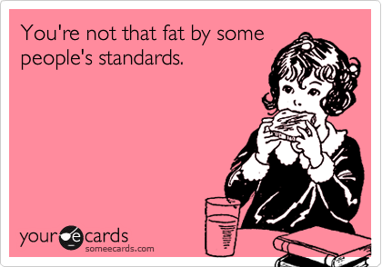 You're not that fat by some
