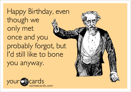Happy Birthday, even