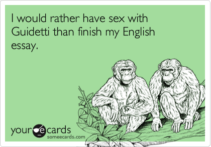 I would rather have sex with Guidetti than finish my English essay.