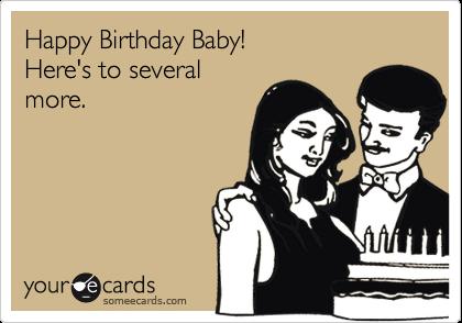 Happy Birthday Baby!Here's to severalmore.