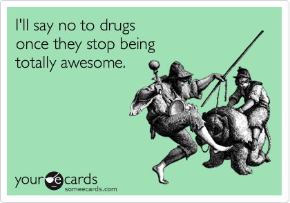 I'll say no to drugs 
