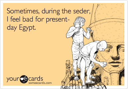 Sometimes, during the seder, 