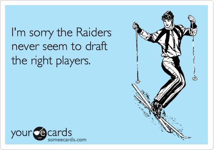 I'm sorry the Raiders