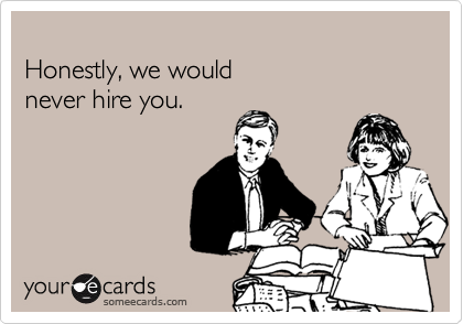 Honestly, we would 