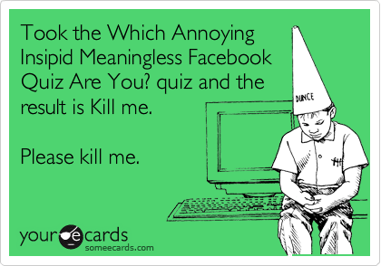 Took the Which Annoying