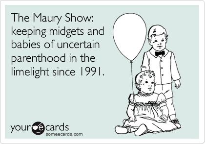 The Maury Show: