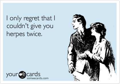 I only regret that I