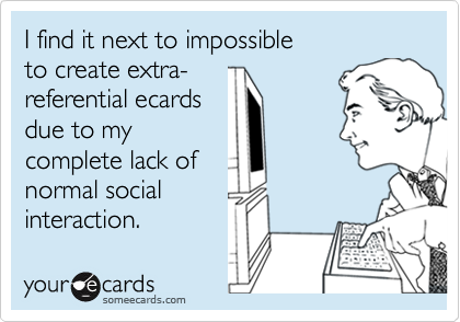 I find it next to impossible 