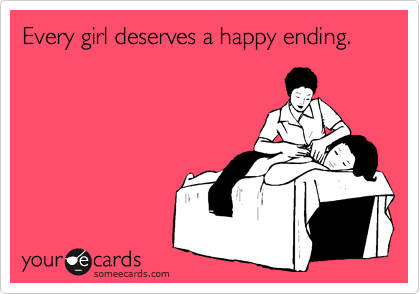 Every girl deserves a happy ending.