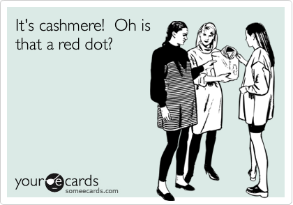 It's cashmere!  Oh is that a red dot?