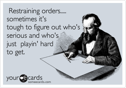 Restraining orders.....