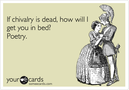 If chivalry is dead, how will I