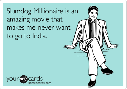 Slumdog Millionaire is an