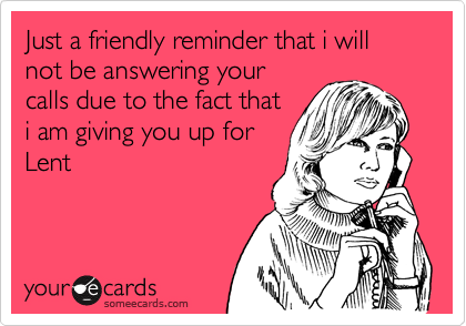 Just a friendly reminder that i will not be answering your